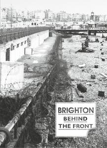 «Brighton Behind the Front» by Various Authors