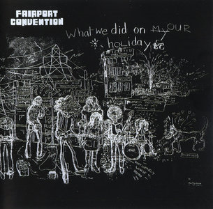 Fairport Convention - What We Did On Our Holidays (1969) Expanded Remastered 2003