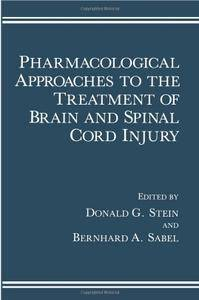 Pharmacological Approaches to the Treatment of Brain and Spinal Cord Injury