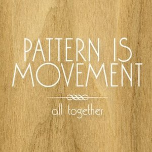 Pattern Is Movement - All Together (2008)
