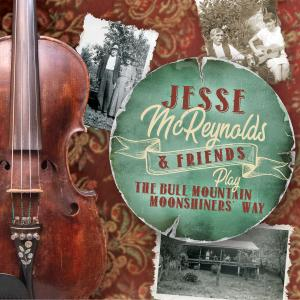 Jesse McReynolds & Friends - The Bull Mountain Moonshiners' Way (2019)