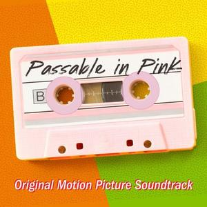 Various Artists - Passable In Pink (Official Motion Picture Soundtrack) (2019)