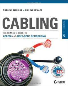 Cabling: The Complete Guide to Copper and Fiber-Optic Networking (5th edition) (Repost)