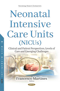 Neonatal Intensive Care Units (NICUs) : Clinical and Patient Perspectives, Levels of Care and Emerging Challenges