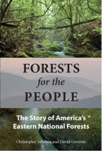 Forests for the People The Story of America's Eastern National Forests
