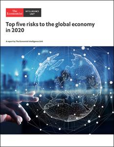 The Economist (Intelligence Unit) - Top five risks to the global economy in 2020 (2020)