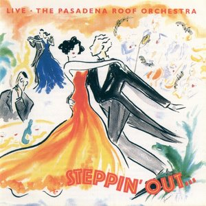The Pasadena Roof Orchestra - Steppin' Out... Live (1989)