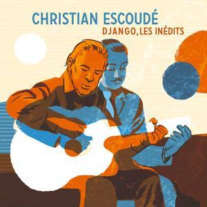Christian Escoudé - Django, Les Inédits (feat. Jean-Baptiste Laya, Antoine Hervier & Guillaume Souriau) (2019)