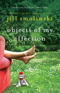 «Objects of My Affection» by Jill Smolinski