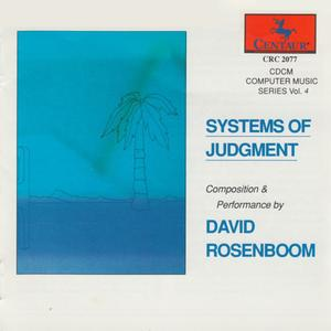 David Rosenboom - Systems Of Judgment (1989) {Centaur}