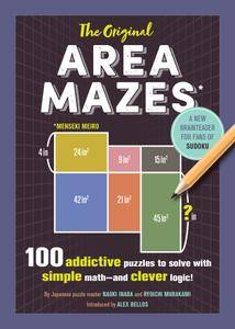 The Original Area Mazes: 100 Addictive Puzzles to Solve with Simple Math―and Clever Logic!