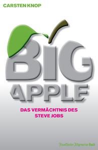 «Big Apple: Das Vermächtnis des Steve Jobs» by Carsten Knop