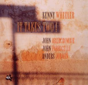 Kenny Wheeler - It Takes Two! (2006) {Cam Jazz CAM 5016}