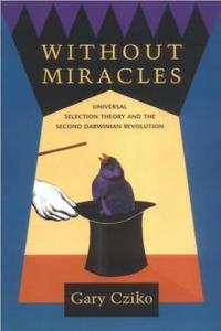 Without miracles: universal selection theory and the second Darwinian revolution (Repost)