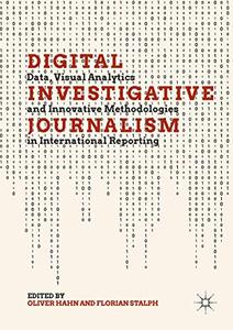 Digital Investigative Journalism: Data, Visual Analytics and Innovative Methodologies in International Reporting