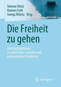 Die Freiheit zu gehen: Ausstiegsoptionen in politischen, sozialen und existenziellen Kontexten