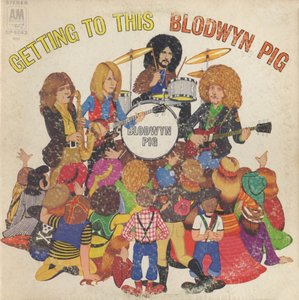Blodwyn Pig - Getting To This (1970) A&M Records/SP 4243 - US Pressing - LP/FLAC In 24bit/96kHz