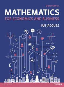 Mathematics for Economics and Business (8th Edition)