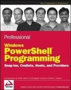 Professional Windows PowerShell Programming: Snapins, Cmdlets, Hosts and Providers