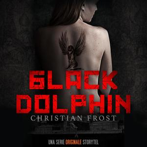 «Black Dolphin S01E07» by Christian Frost