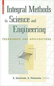 Integral Methods in Science and Engineering Techniques and Applications