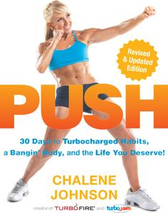 PUSH: 30 Days to Turbocharged Habits, a Bangin' Body, and the Life You Deserve!, Revised & Updated Edition