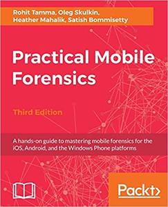 Practical Mobile Forensics, Third Edition