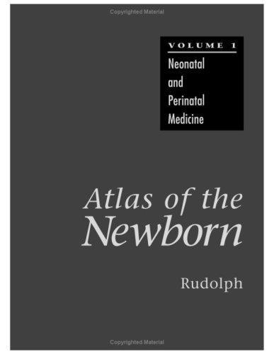 Atlas of the Newborn, Volume 1 - Volume5