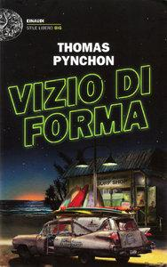Thomas Pynchon - Vizio di forma [Repost]