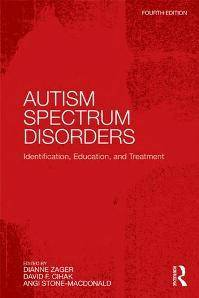 Autism Spectrum Disorders : Identification, Education, and Treatment, Fourth Editon
