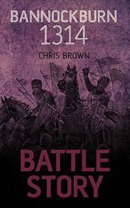 Bannockburn 1314 (Battle Story)