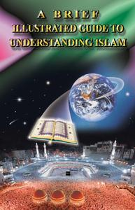 A Brief Guide to Understanding Islam