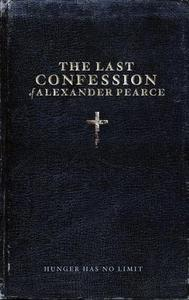 The Last Confession of Alexander Pearce (2009)