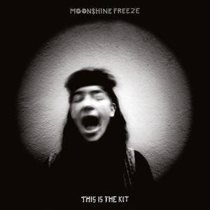 This Is the Kit - Moonshine Freeze (2017)
