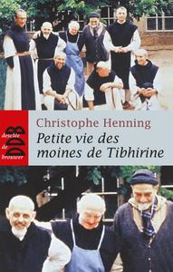 "Christophe Henning, ""Petite vie des moines de Tibhirine"""