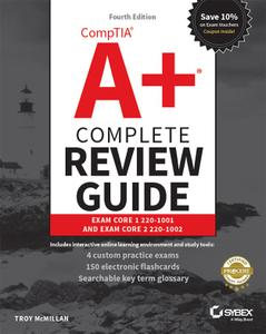 CompTIA A+ Complete Review Guide: Exam Core 1 220-1001 and Exam Core 2 220-1002, 4th Edition