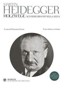 Martin Heidegger - Holzwege. Sentieri erranti nella selva. Testo tedesco a fronte (2002)