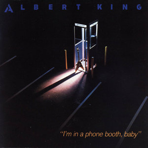 Albert King - I'm In A Phone Booth, Baby (1984) Remastered 1991 [Re-Up]