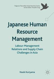Japanese Human Resource Management: Labour-Management Relations and Supply Chain Challenges in Asia (Repost)