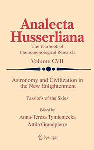 Astronomy and Civilization in the New Enlightenment: Passions of the Skies