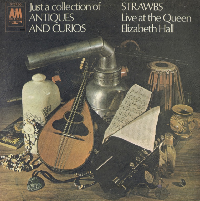 Strawbs ‎- Just A Collection Of Antiques And Curios (1970) A&M Records/SAML-934175- NZ 1st Pressing - LP/FLAC In 24bit/96kHz