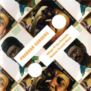 Pharoah Sanders - Village Of The Pharoahs & Wisdom Through Music (2011) {Impulse! 2-on-1 Remasters Series rec 1971-1973}