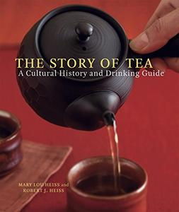 The Story of Tea: A Cultural History and Drinking Guide [Repost]