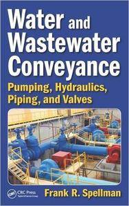 Water and Wastewater Conveyance: Pumping, Hydraulics, Piping, and Valves (repost)