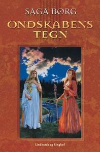 «Ondskabens tegn - 2. bind af Jarastavens Vandring» by Saga Borg