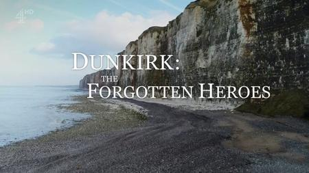 Ch4. - Dunkirk: The Forgotten Heroes (2018)