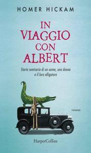 Homer Hickam - In viaggio con Albert. Storia semiseria di un uomo, una donna e il loro alligatore (Repost)