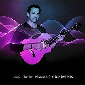 Lawson Rollins - Airwaves: The Greatest Hits (2018)