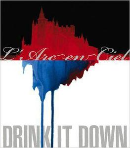 L'Arc~en~Ciel - DRINK IT DOWN single