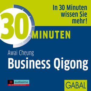 «30 Minuten Business Qigong» by Awai Cheung